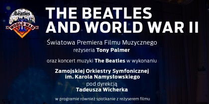 off THE BEATLES AND WORLD WAR II – premiera filmu i koncert muzyki The Beatles